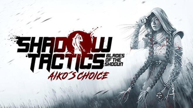 """The first to navigate is """"Shadow Tactics: Aiko's Choice"""""""